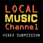 Local Music Channel Video Submission